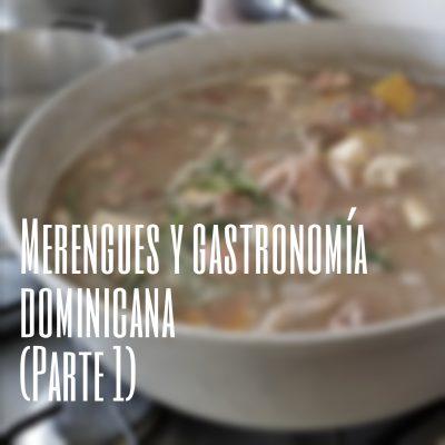 Merengues y gastronomía dominicana (Parte 1)