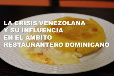 La crisis venezolana y los restaurantes dominicanos