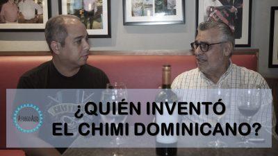 ¿Quién inventó el CHIMI dominicano?