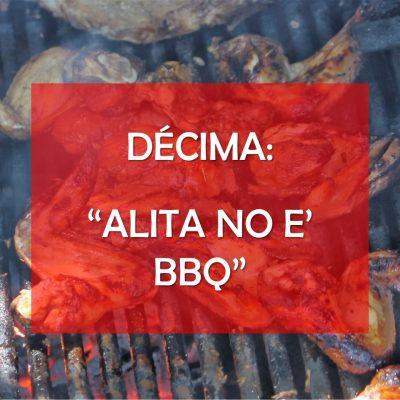 (Décima) «Alita no e' BBQ»