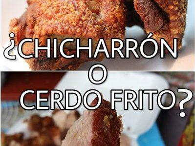 ¿Chicharrón o cerdo frito?