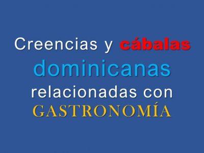 Creencias y cábalas dominicanas relacionadas con gastronomía