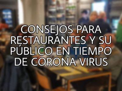 Consejos para restaurantes y su público en tiempos de Coronavirus