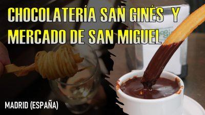 Visita a Chocolatería San Ginés y al Mercado de San Miguel
